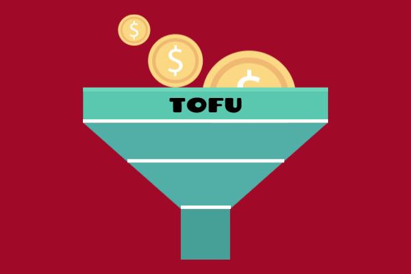 TOFU: la parte superior del funnel de ventas o fase de concienciación